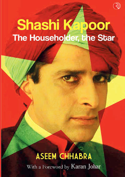 Shashi Kapoor – The Householder, the Star by Aseem Chhabra