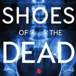 Shoes of the Dead by Kota Neelima