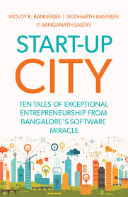 Book Review Start-Up City by Moloy K Bannerjee, Siddharth Bannerjee, P Ranganath Sastry