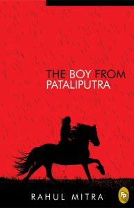 The Boy from Pataliputra by Rahul Mitra