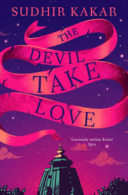 Book Review - The Devil Take Love by Sudhir Kakar