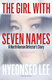 The Girl with Seven Names - story of a North Korean Defector Hyeonseo Lee