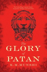 The Glory of Patan by K M Munshi - English Translation