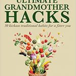 Ultimate Grandmother Hacks by Kavita Devgan