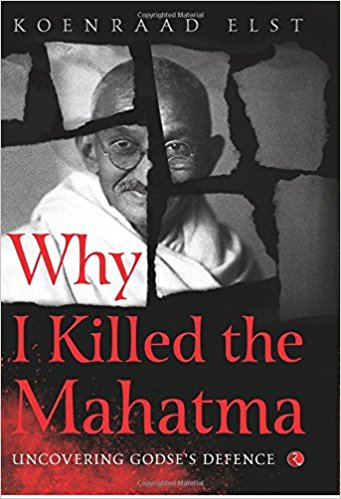 Book Review - Why I Killed the Mahatma by Koenraad Elst