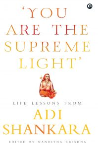 Life Lessons from Adi Shankara – You are the Supreme Light by Nanditha Krishna